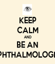 KEEP CALM AND BE AN OPHTHALMOLOGIST - Personalised Tea Towel: Premium