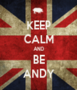 KEEP CALM AND BE ANDY - Personalised Tea Towel: Premium