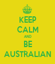KEEP CALM AND BE AUSTRALIAN - Personalised Tea Towel: Premium
