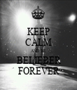 KEEP CALM AND BE BELIEBER FOREVER - Personalised Tea Towel: Premium