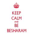 KEEP CALM AND BE BESHARAM - Personalised Tea Towel: Premium