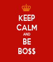 KEEP CALM AND BE BO$$ - Personalised Tea Towel: Premium