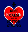 KEEP CALM AND BE BOSTON  STRONG - Personalised Tea Towel: Premium