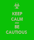 KEEP CALM AND BE CAUTIOUS  - Personalised Tea Towel: Premium