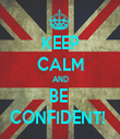 KEEP CALM AND BE  CONFIDENT!  - Personalised Tea Towel: Premium