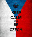 KEEP CALM AND BE CZECH - Personalised Tea Towel: Premium