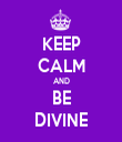 KEEP CALM AND BE DIVINE - Personalised Tea Towel: Premium