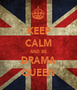 KEEP CALM AND BE DRAMA QUEEN - Personalised Tea Towel: Premium