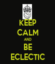 KEEP CALM AND BE ECLECTIC - Personalised Tea Towel: Premium