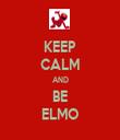 KEEP CALM AND BE ELMO - Personalised Tea Towel: Premium