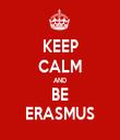 KEEP CALM AND BE ERASMUS - Personalised Tea Towel: Premium