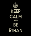 KEEP CALM AND BE ETHAN - Personalised Tea Towel: Premium