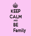 KEEP CALM AND BE        Family - Personalised Tea Towel: Premium