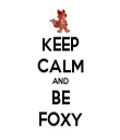 KEEP CALM AND BE FOXY - Personalised Tea Towel: Premium