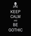 KEEP CALM AND BE GOTHIC - Personalised Tea Towel: Premium