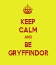 KEEP CALM AND BE GRYFFINDOR - Personalised Tea Towel: Premium