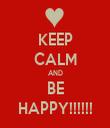 KEEP CALM AND BE HAPPY!!!!!! - Personalised Tea Towel: Premium