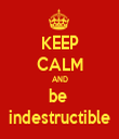 KEEP CALM AND be  indestructible - Personalised Tea Towel: Premium