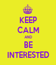 KEEP CALM AND BE INTERESTED - Personalised Tea Towel: Premium