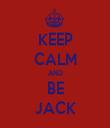 KEEP CALM AND BE JACK - Personalised Tea Towel: Premium