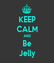 KEEP CALM AND Be Jelly - Personalised Tea Towel: Premium