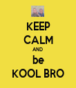 KEEP CALM AND  be KOOL BRO - Personalised Tea Towel: Premium