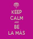 KEEP CALM AND BE LA MÁS - Personalised Tea Towel: Premium