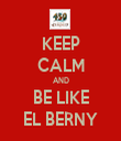 KEEP CALM AND BE LIKE EL BERNY - Personalised Tea Towel: Premium