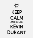 KEEP CALM AND BE LIKE KEVIN DURANT - Personalised Tea Towel: Premium