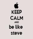 KEEP CALM AND be like  steve - Personalised Tea Towel: Premium
