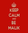 KEEP CALM AND BE  MALIK - Personalised Tea Towel: Premium