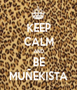 KEEP CALM AND BE MUÑEKISTA - Personalised Tea Towel: Premium