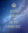 KEEP CALM AND BE MY FRIENDS - Personalised Tea Towel: Premium
