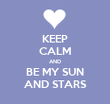 KEEP CALM AND BE MY SUN AND STARS - Personalised Tea Towel: Premium