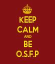 KEEP CALM AND BE O.S.F.P - Personalised Tea Towel: Premium
