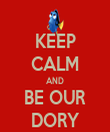 KEEP CALM AND BE OUR DORY - Personalised Tea Towel: Premium