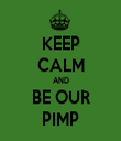 KEEP CALM AND BE OUR PIMP - Personalised Tea Towel: Premium