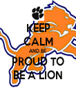 KEEP CALM AND BE  PROUD TO BE A LION - Personalised Tea Towel: Premium
