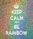 KEEP CALM AND BE RAINBOW - Personalised Tea Towel: Premium