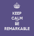 KEEP CALM AND BE REMARKABLE - Personalised Tea Towel: Premium