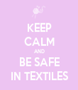 KEEP CALM AND BE SAFE IN TEXTILES - Personalised Tea Towel: Premium