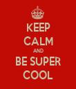 KEEP CALM AND BE SUPER COOL - Personalised Tea Towel: Premium