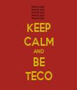 KEEP CALM AND BE TECO - Personalised Tea Towel: Premium