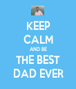 KEEP CALM AND BE THE BEST DAD EVER - Personalised Tea Towel: Premium