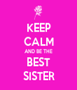 KEEP CALM AND BE THE BEST SISTER - Personalised Tea Towel: Premium