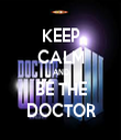 KEEP CALM AND BE THE DOCTOR - Personalised Tea Towel: Premium