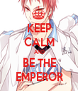 KEEP CALM AND BE THE EMPEROR - Personalised Tea Towel: Premium