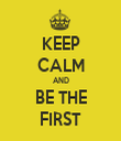 KEEP CALM AND BE THE FIRST - Personalised Tea Towel: Premium