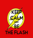 KEEP CALM AND  BE THE FLASH - Personalised Tea Towel: Premium