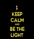 KEEP CALM AND BE THE LIGHT - Personalised Tea Towel: Premium